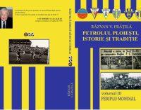 """Așteptarea a luat sfârșit! """"Periplul Mondial"""", al treilea volum din istoria Petrolului, apare pe piață!"""