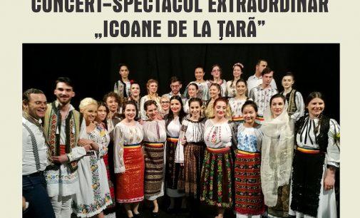 """Concert – Spectacol Extraordinar """"Icoane de la Ţară"""""""