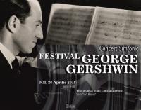 "CONCERT SIMFONIC – ""Festival George Gershwin"""
